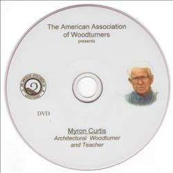 Myron Curtis: Architectural Woodturner and Teacher